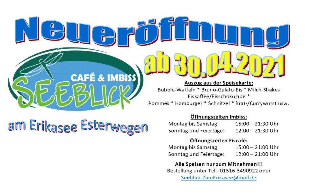 Neueröffnung Café & Imbiss SEEBLICK ab 30.04.2021